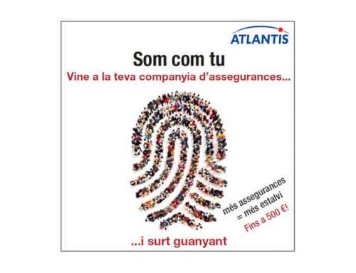 """Campanya ATLANTIS""""Vine a la teva companyia d'assegurances"""""""