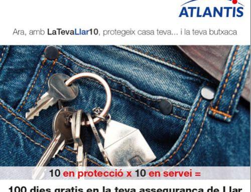 """Campanya ATLANTIS """"100 dies gratis en la teva assegurança de llar"""""""